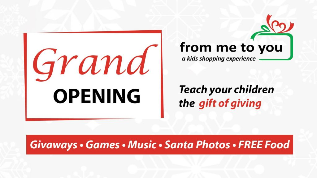 From Me to You Holiday Store Grand Opening graphic. Teach Your children the Gift of Giving. Givaways, Games, Music, Santa Photos, Free Food.