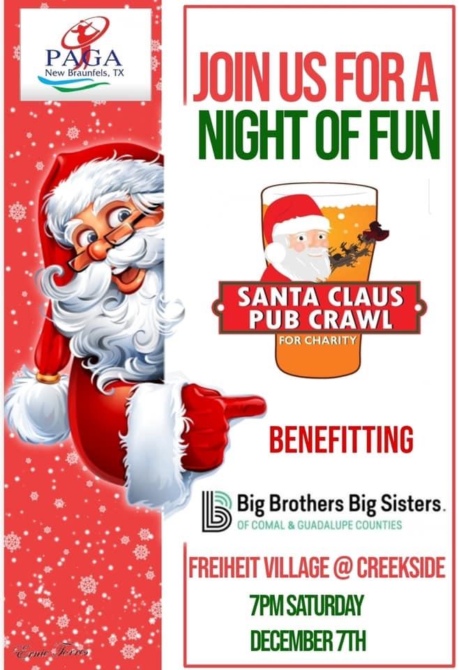 PAGA New Braunfels, TX Santa Claus Pub Crawl for Charity Benefiting Big Brothers Big Sister of Comal & Guadalupe Counties at Freiheit Village at Creekside 7PM Saturday December 7th.