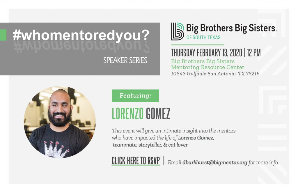 Promotional image for Big Brothers Big Sisters of South Texas February 2020 Who Mentored You Event featuring Lorenzo Gomez.