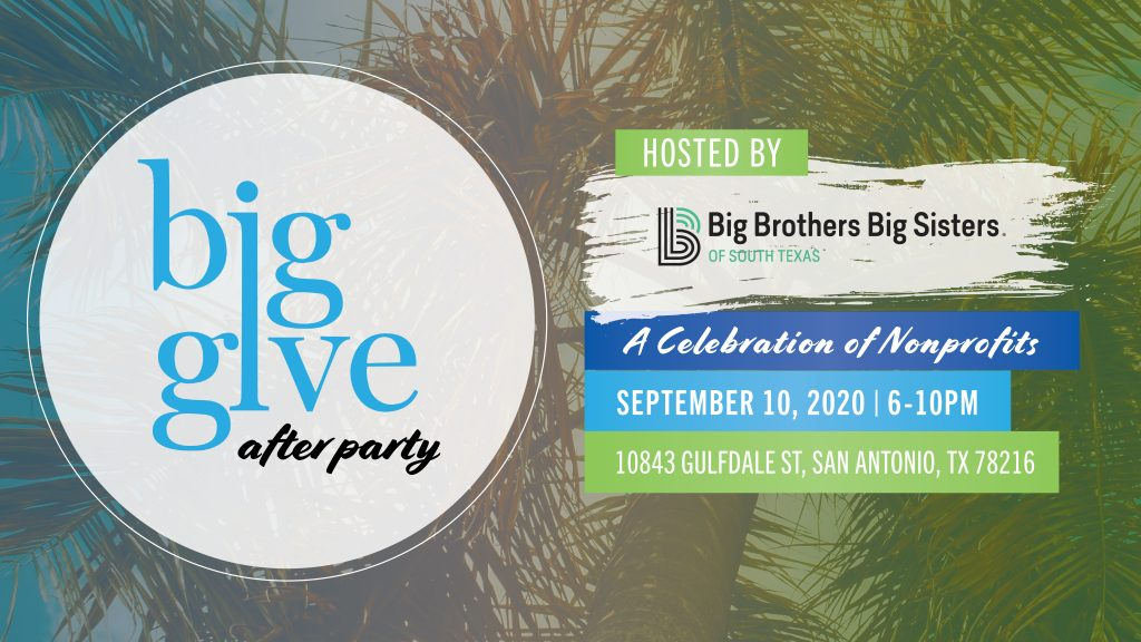 Big Give After Party hosted by Big Brothers Big Sisters of South Texas on September 10th, 6-10pm.